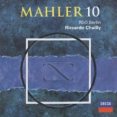 Mahler - Symphony No 10 - Riccardo Chailly,Berlin Radio Symphony Orchestra