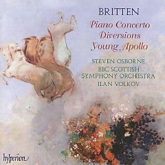Britten - Piano Concerto, Diversions, Young Apollo (No. 2) - Steven Osborne,BBC Scottish Symphony Orchestra