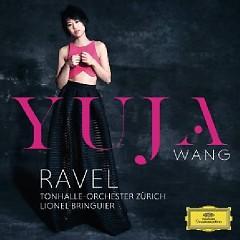 Ravel - Piano Concertos - Lionel Bringuier,Yuja Wang,Tonhalle Orchestra Zürich