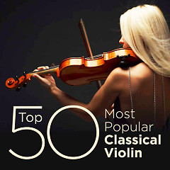 Top 50 Most Popular Classical Violin (No. 4)