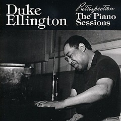 Retrospection - The Piano Sessions (No.2) - Duke Ellington