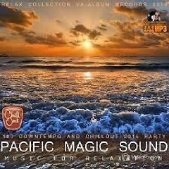 Pacific Magic Sound - Music For Relaxation (No.4)