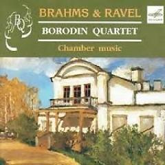 Brahms & Ravel – Chamber Music - Borodin Quartet
