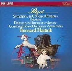 Bizet - Symphony, Jeux d'enfants & Debussy - Bernard Haitink, Concertgebouw Orchestra Amsterdam