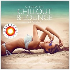 50 Greatest Chillout And Lounge Classics CD 2