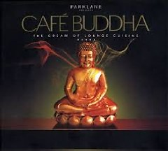Cafe Buddha - The Cream Of Lounge Cuisine Disc 2