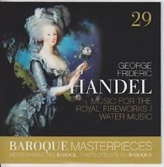 Baroque Masterpieces CD 29 - Handel Music For The Royal Fireworks; Water Musik (No. 2) - Jean François Paillard, Orchestre de Chambre
