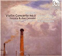 Martinu - Violin Concerto No. 2; Toccata & Due Canzoni - Isabelle Faust, Jiří Bělohlávek