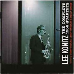 Lee Konitz ‎– The Complete 1956 Quartets CD 1 - Various Artists
