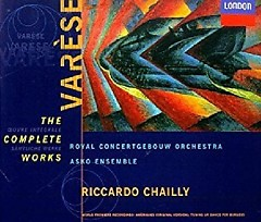 Varèse - The Complete Works CD 2 (No. 1) - Riccardo Chailly, Royal Concertgebouw Orchestra