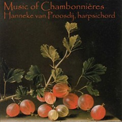 Harpsichord Suites Of Chambonnieres (No. 1) - Hanneke Van Proosdij