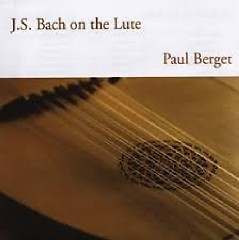 JS Bach On The Lute - Paul Berget