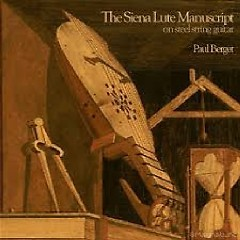 The Siena Manuscript On Steel String Guitar - Paul Berget