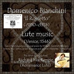 Il Rossetto, Domenico Bianchini's Lute Book (No. 1) - Richard MacKenzie