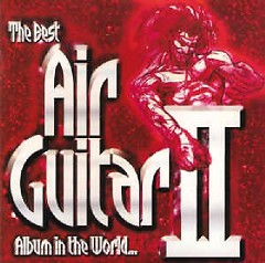 The Best Air Guitar Album In The World... II  CD 2 (No. 1) - Various Artists