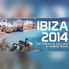 Ibiza 2014 The Finest In Chillout And Lounge Music