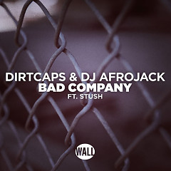 Bad Company (Single) - Dirtcaps, DJ Afrojack