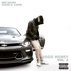 Good Money, Vol. 2 - Dee Goodz, Chase N Cashe