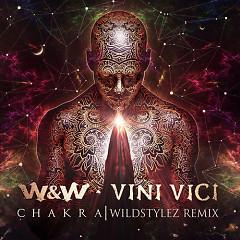 Chakra (Wildstylez Remix) - W&W, Vini Vici