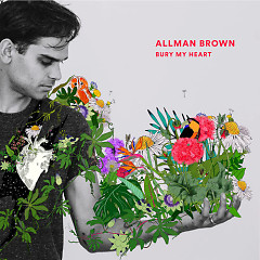 Bury My Heart (Single) - Allman Brown