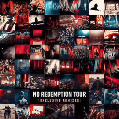 No Redemption Tour (Exclusive Remixes) - Tchami, Malaa