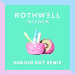 Freedom (Golden Boy Remix) - Rothwell