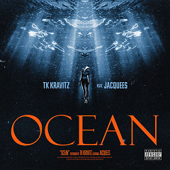 Ocean (Single) - Tk Kravitz