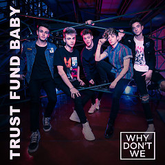 Trust Fund Baby (Single) - Why Don't We