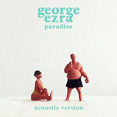Paradise (Acoustic) - George Ezra