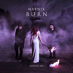Burn (Acoustic Mix) - Marnik
