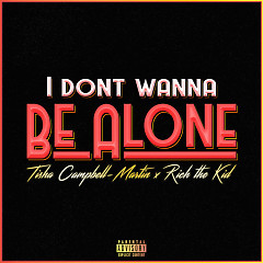 Don't Wanna Be Alone (Single)