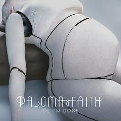 'Til I'm Done (Remixes) - Paloma Faith