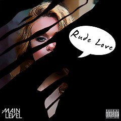 Rude Love (Single) - The Main Level