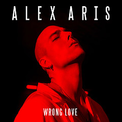 Wrong Love (Single) - Alex Aris