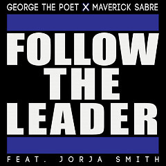 Follow The Leader (Single) - George The Poet, Maverick Sabre