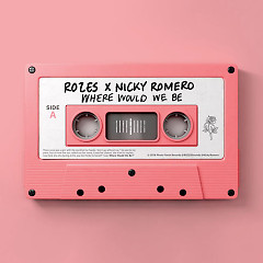 Where Would We Be (Single) - Rozes, Nicky Romero