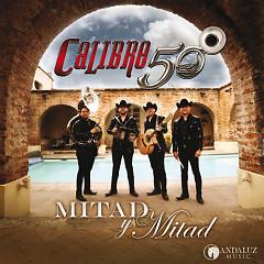 Mitad Y Mitad (Single) - Calibre 50