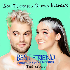 Best Friend (Remix) - Sofi Tukker, Oliver Heldens
