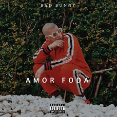 Amorfoda (Vers. 2) - Bad Bunny