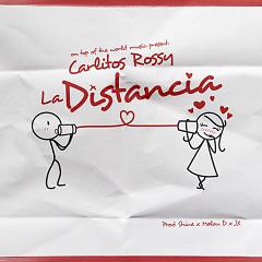La Distancia (Single) - Carlitos Rossy