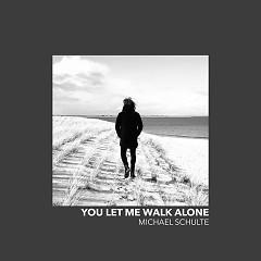 You Let Me Walk Alone (Single)