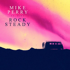 Rocksteady (Single) - Mike Perry