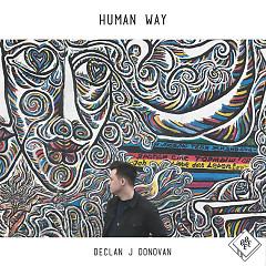Human Way (Single) - Declan J Donovan
