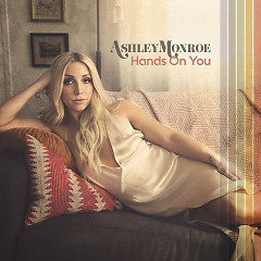 Hands On You (Single) - Ashley Monroe