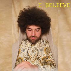 I Believe (Single) - Rilan & The Bombardiers
