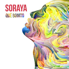 Qué Bonito (Single) - Soraya