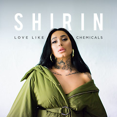 Love Like Chemicals (Single) - Shirin
