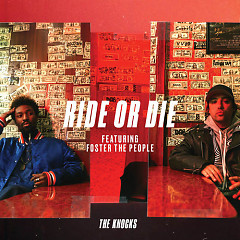 Ride Or Die (Single) - The Knocks