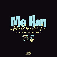 Me Han Hablau De Ti (Single) - Bryant Myers
