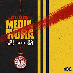 Media Hora (Single) - Ez El Ezeta, Justin Quiles, Farruko